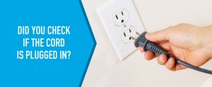check if your garage door's cord is plugged in